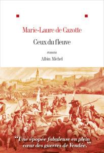 «Ceux du fleuve» de Marie-Laure de Cazotte aux éditions Albin Michel