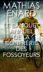 «Le Banquet annuel de la confrérie des fossoyeurs» de Mathias Enard aux éditions Actes Sud