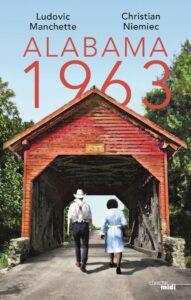 «Alabama 1963» de Ludovic Manchette et Christian Niemec aux éditions Cherche-Midi
